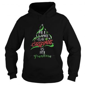 All i want for christmas is my grandma hoodie