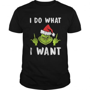 Grinch I Do What I Want shirt
