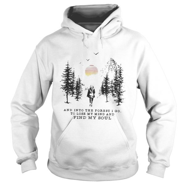 Official And into the forest i go to lose my mind and find my soul pine moon hoodie