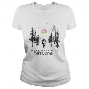 Official And into the forest i go to lose my mind and find my soul pine moon ladies tee