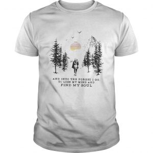 Official And into the forest i go to lose my mind and find my soul pine moon shirt