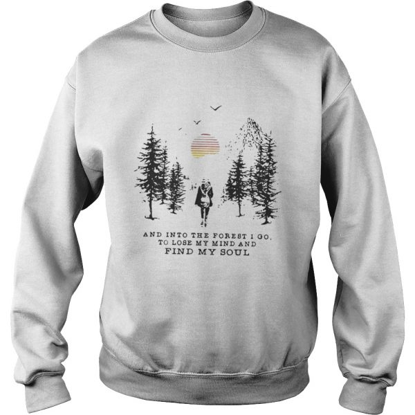 Official And into the forest i go to lose my mind and find my soul pine moon sweatshirt