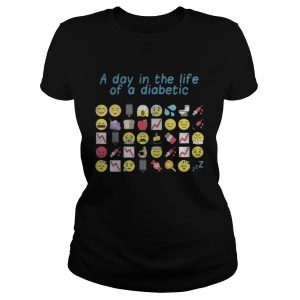Official Funny a day in the life of a diabetic ladies tee