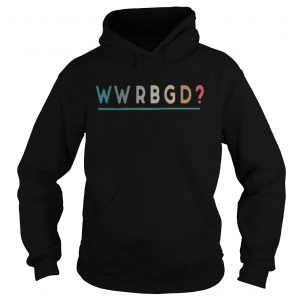 Official WWRBGD What would ruth bader ginsburg do hoodie