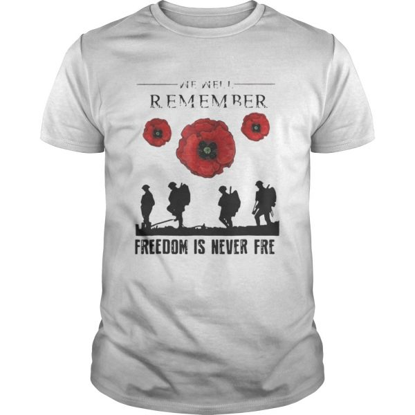 Official We are remember freedom is never free shirt