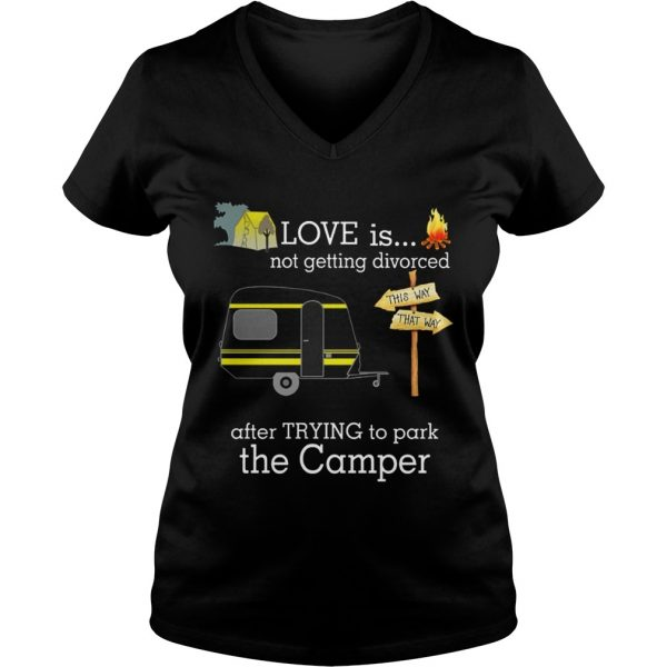 Love is not getting divorced after trying to park the camper ladies v-neck