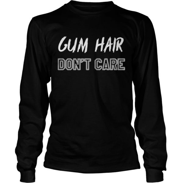 Gym hair dont care shirt Longsleeve Tee Unisex