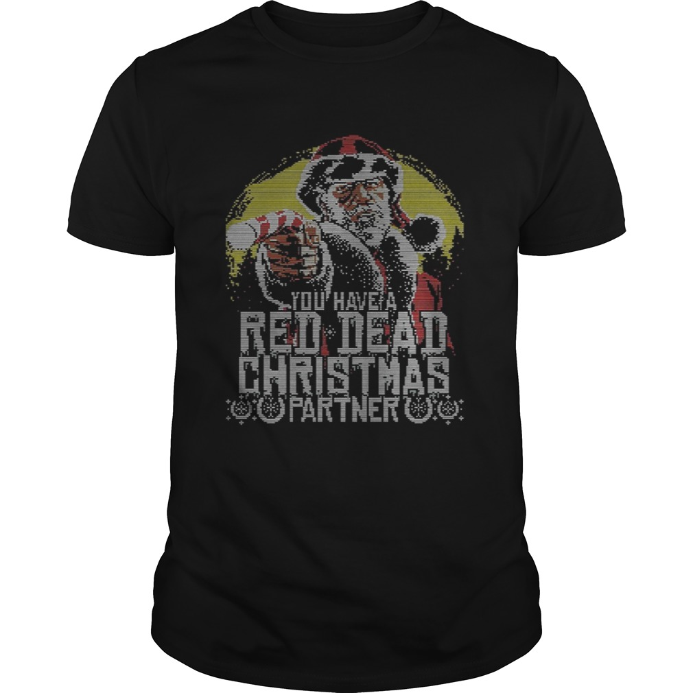 You have Red Dead Christmas partner shirt