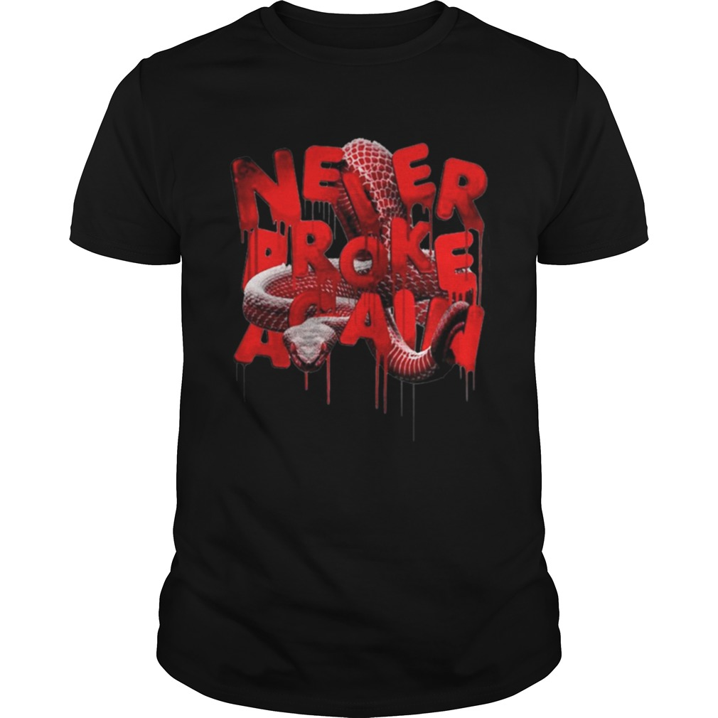 Never broke again shirts
