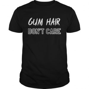 Gym hair dont care shirt
