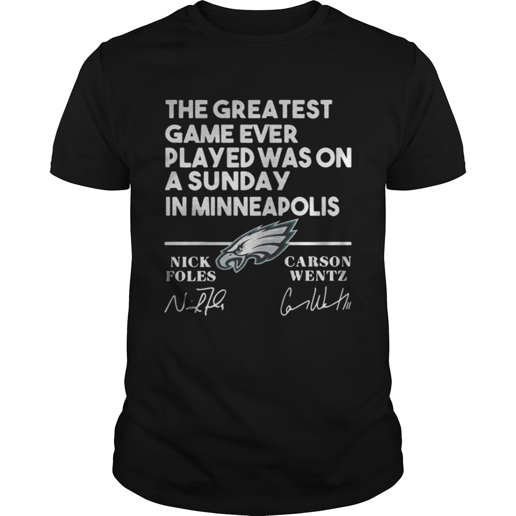 Philadelphia Eagles the greatest game ever played was on a Sunday shirt