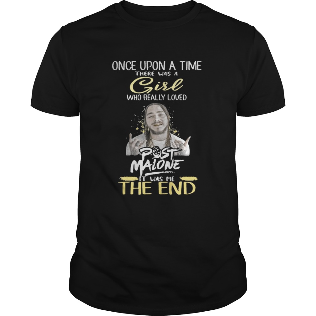 Hot Once Upon A Time There Was A Girl Who Really Loves Post Malone shirt
