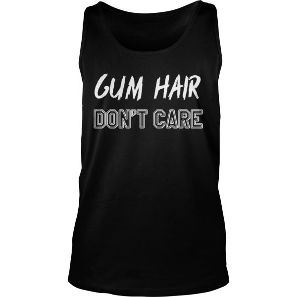 Gym hair dont care shirt TankTop