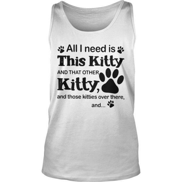 All I need is this Kitty and that other Kitty shirt TankTop