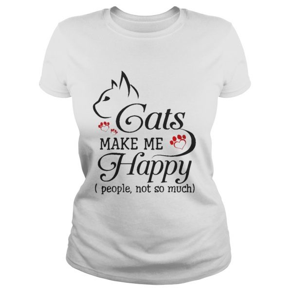 Cat Make Me Happy People Not So Much Funny Cat Lover TShirt Classic Ladies Tee