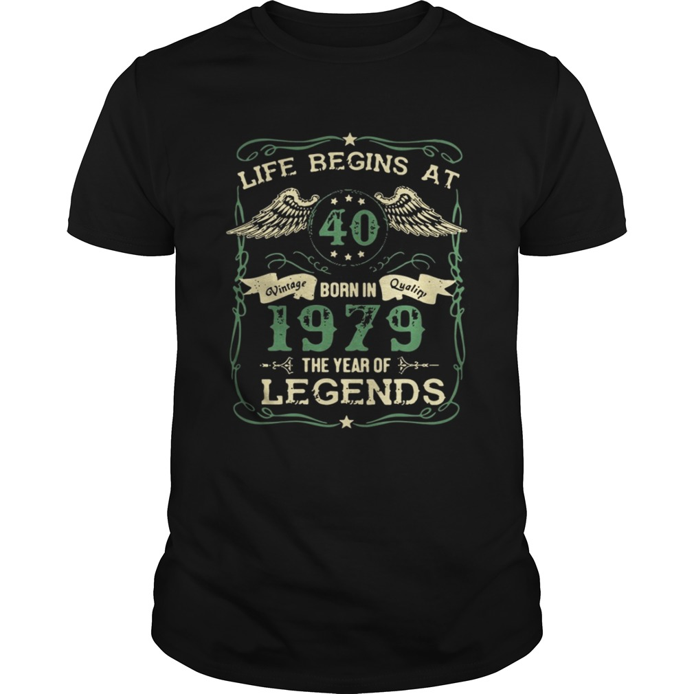Life begins at 40 born in 1979 the year of legends shirt