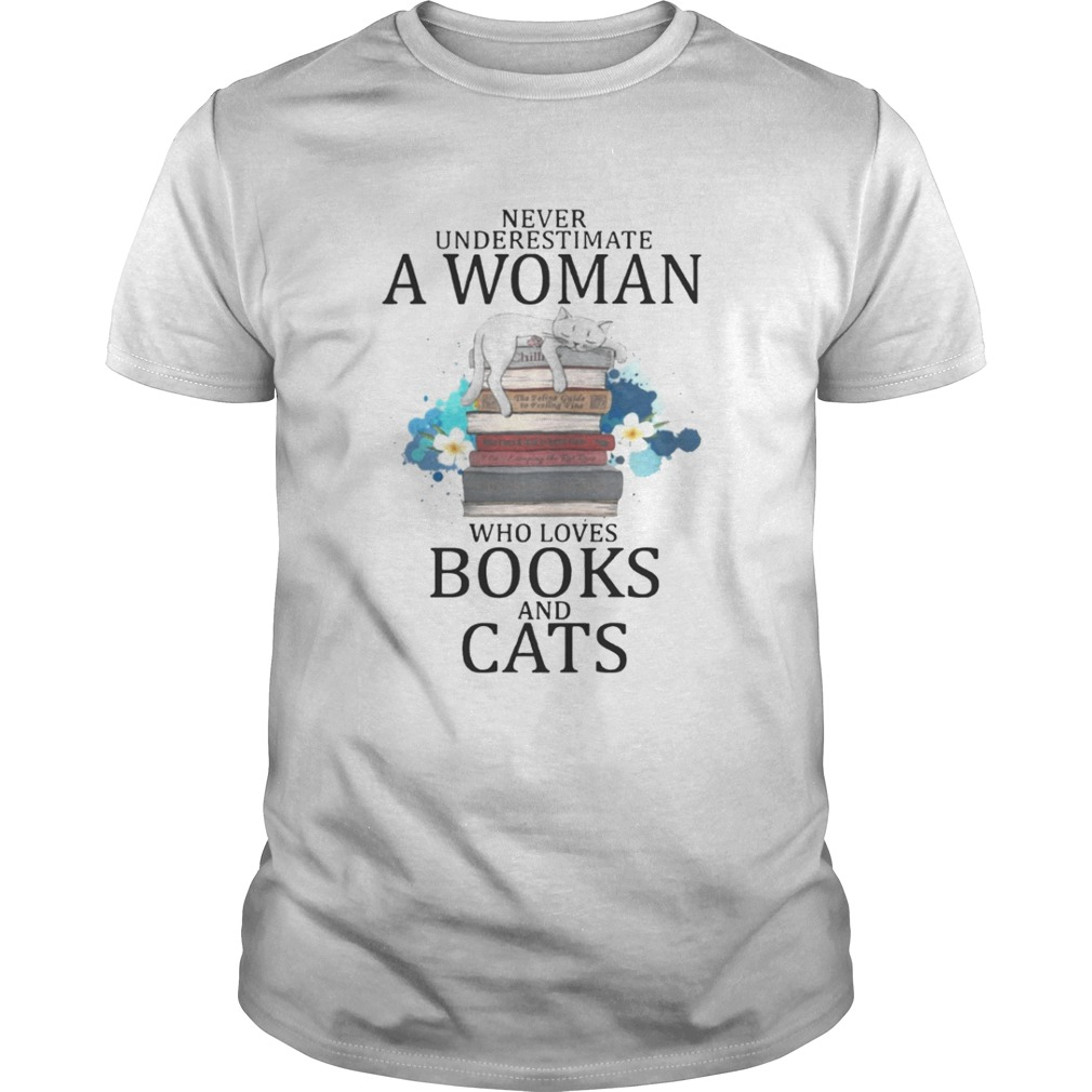 Never Underestimate A Woman Who Loves Books And Cats Shirt