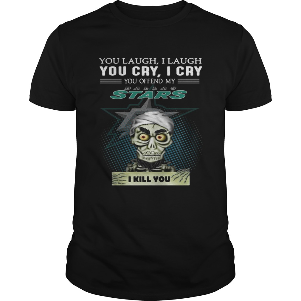 Jeff Dunham you laugh I laugh you cry I cry you offend my Dallas Stars shirt