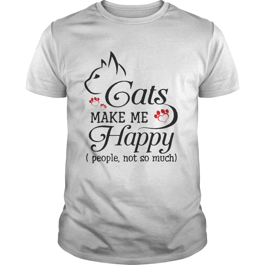Cat Make Me Happy People Not So Much Funny Cat Lover TShirt