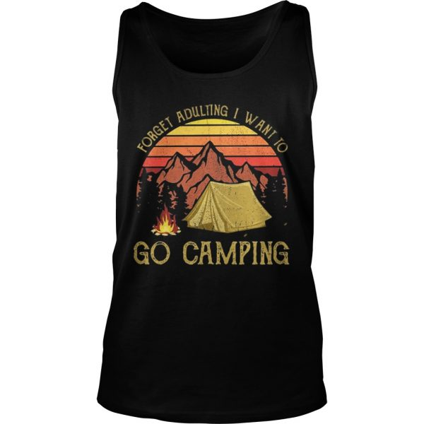 Forget adulting I want to go camping moutain sunset shirt TankTop