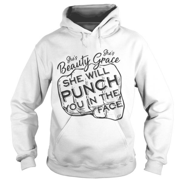 She is beauty shes grace she will punch you in the face shirt Ladies V-Neck