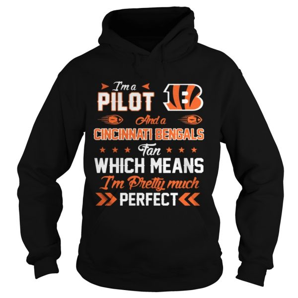 Im A Pilot Bengals Fan And Im Pretty Much Perfect Shirt Ladies V-Neck