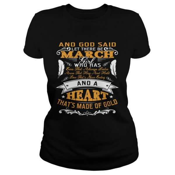 And God Said Let There Be March Girl Who Has Shirt Classic Ladies Tee