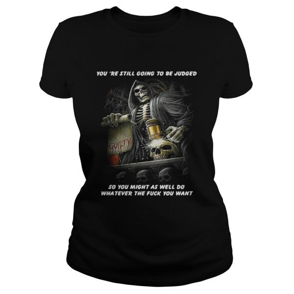 Youre Still Going To Be Judged So You Might As Well Do Shirt Classic Ladies Tee