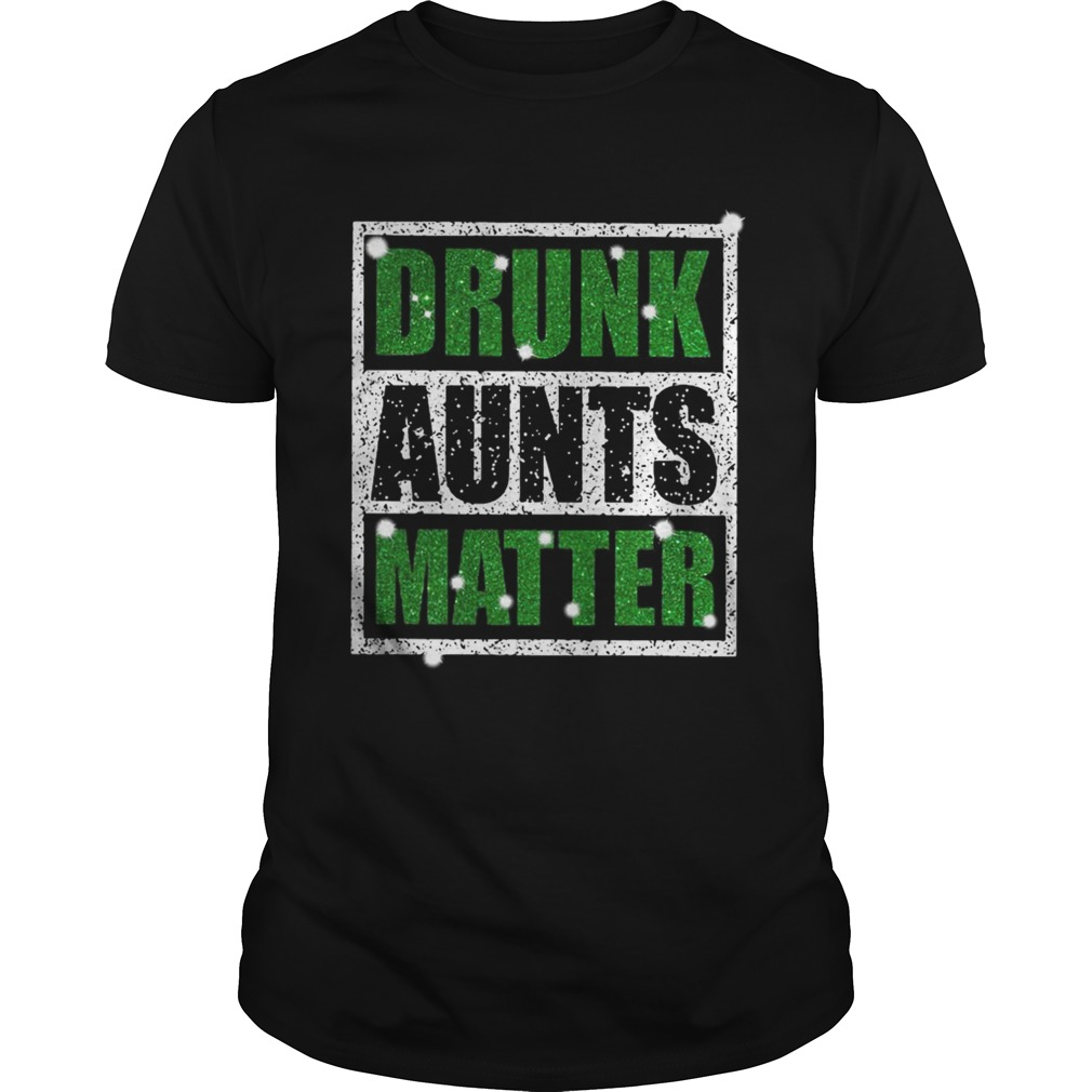 Official Drunk Aunts Matter Shirt