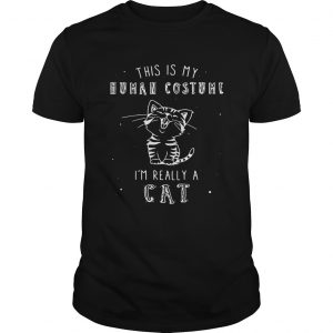This is my human costume Im really a cat shirt Shirt