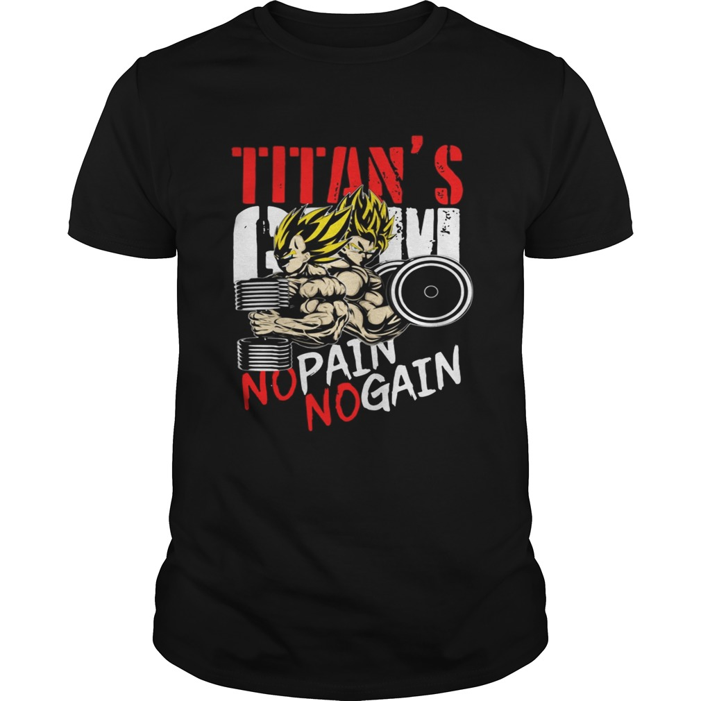 Super Saiyan Titans Gym No Pain No Gain shirt