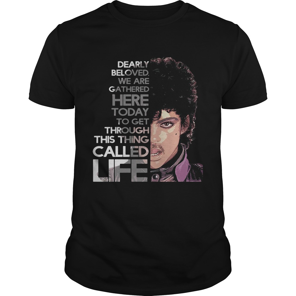 Prince Rogers Nelson dearly beloved we are gathered here today shirt