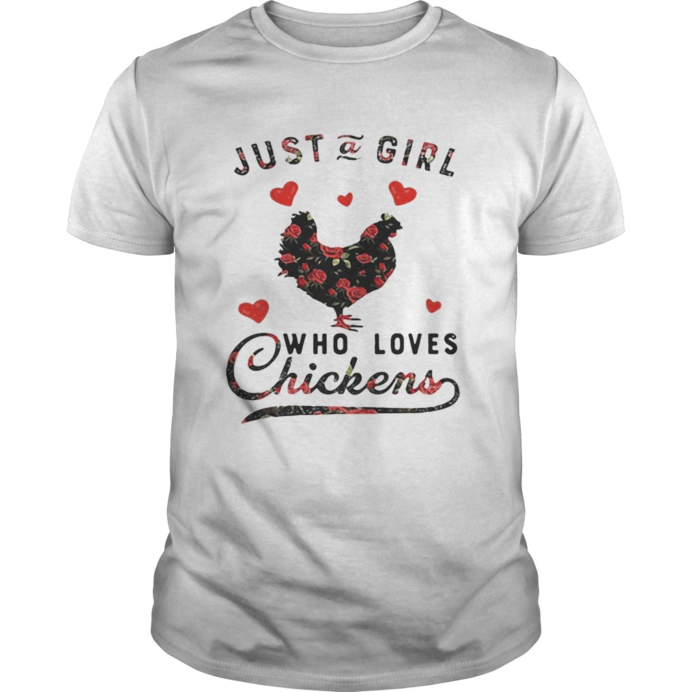 Just a girl who loves chickens shirt