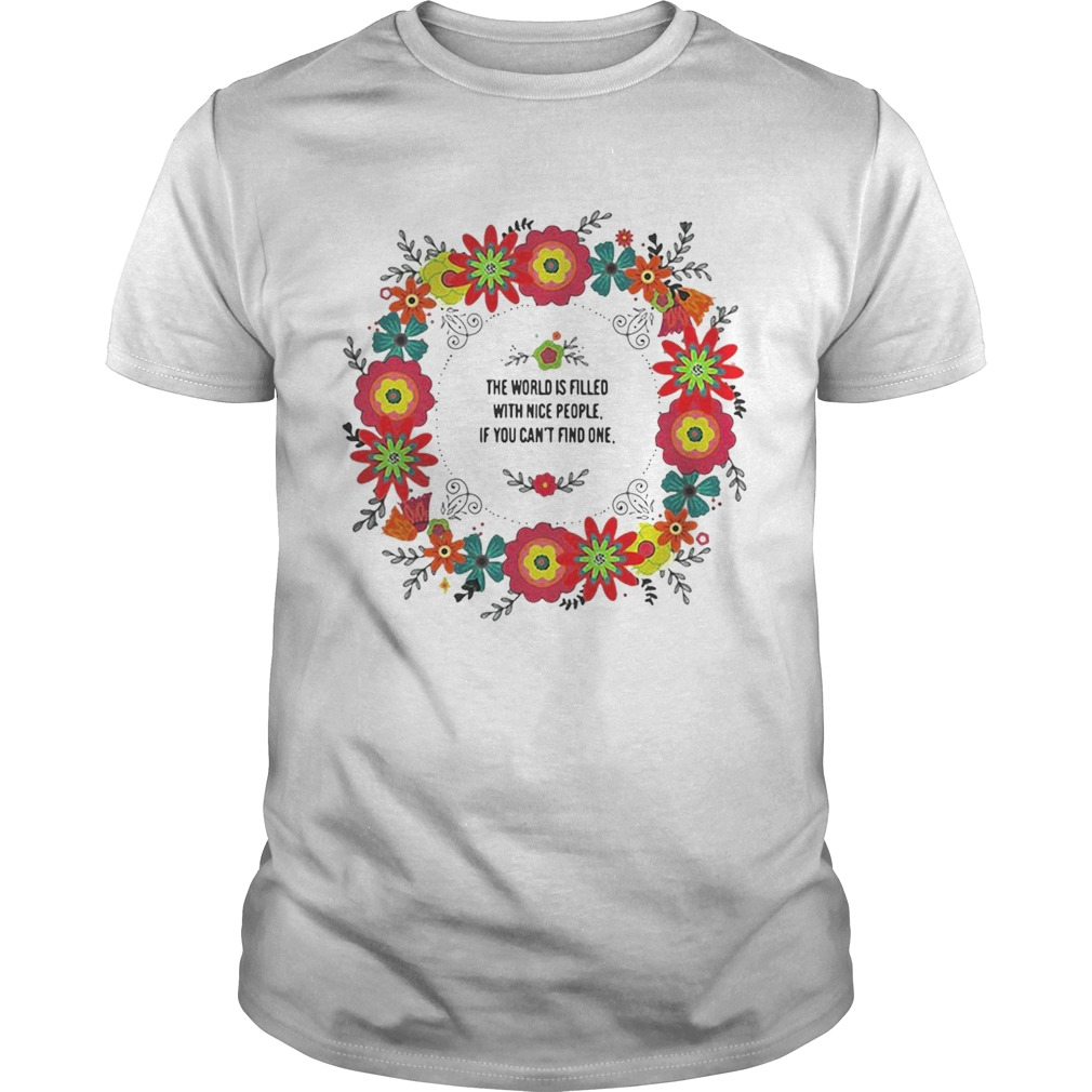 Teacher the power filled the world is filled with nice people shirt