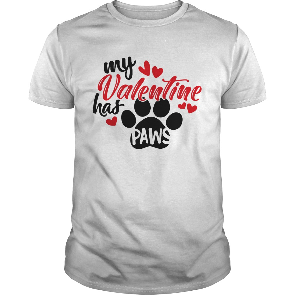 My Valentine has paws shirt