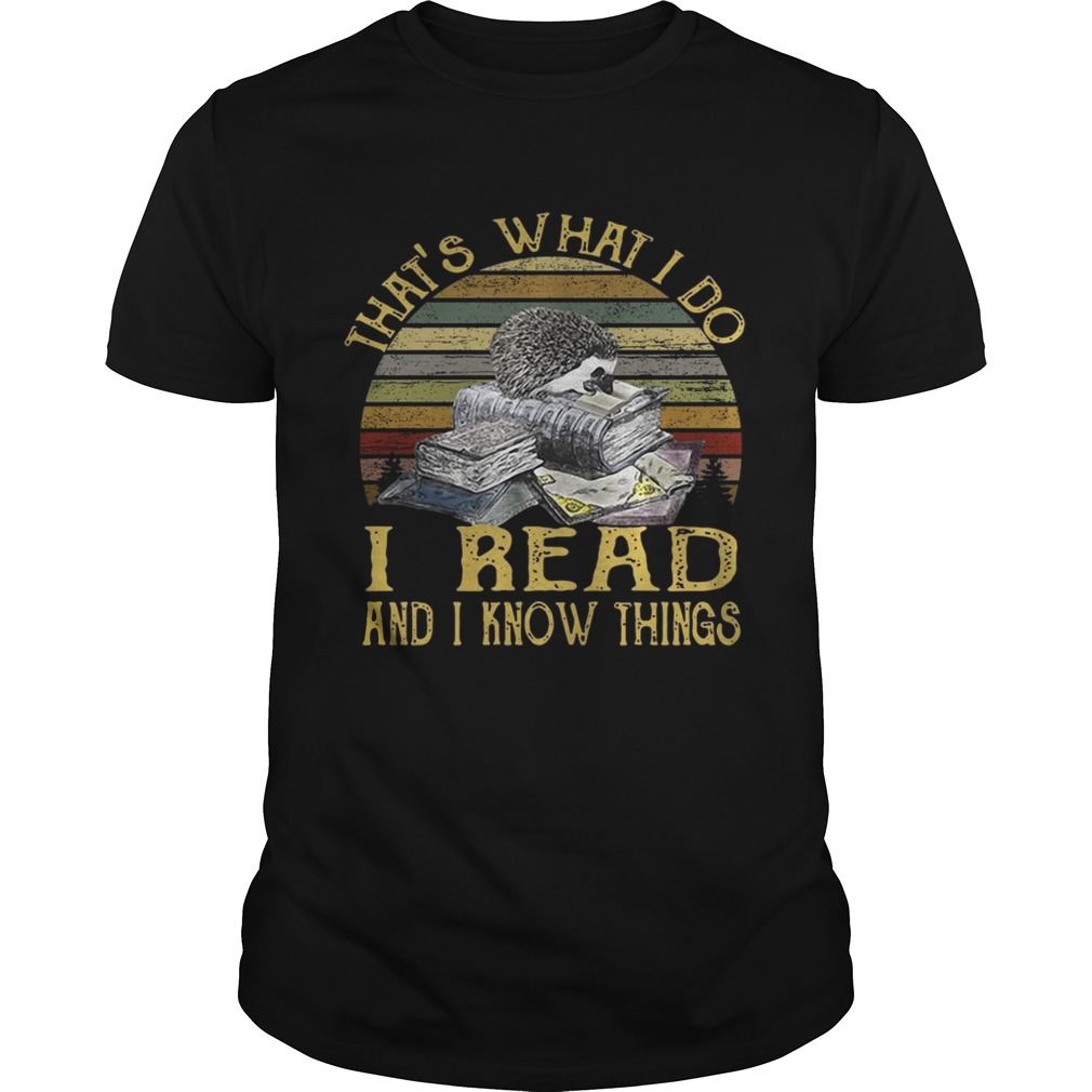 Thats what I do I read and I know things vintage shirt