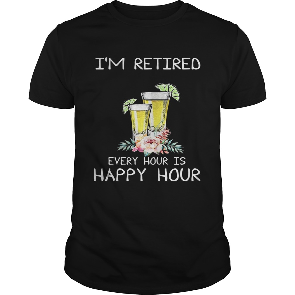 Cocktail Im retired every hour is happy hour shirt