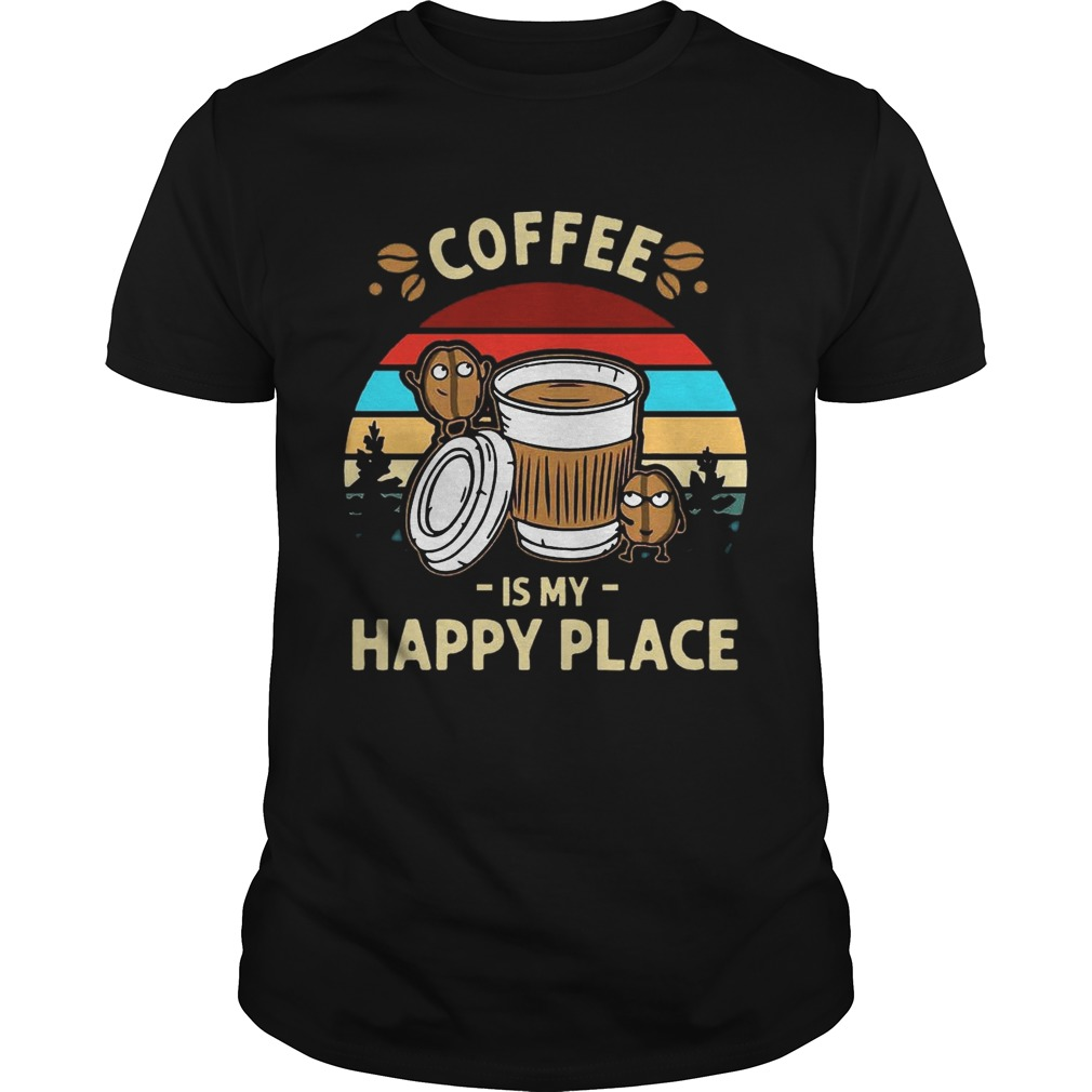 Coffee Is My Happy Place Vintage shirt