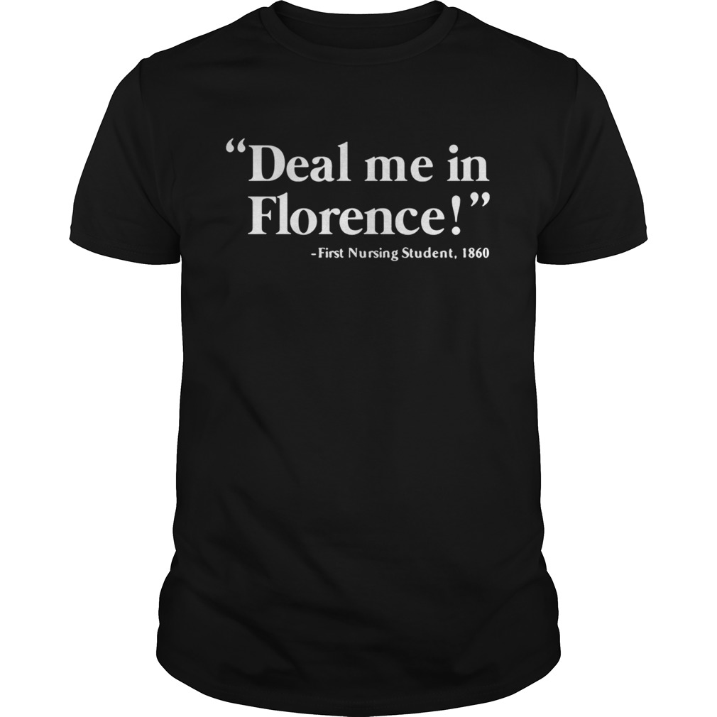 Deal me in Florence first nursing student 1860 tshirt