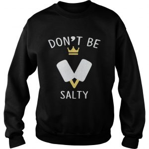 b7187d28b622d9 Don't Be Salty Kingdom Hearts III shirt - Funny T Shirt Store Online ...
