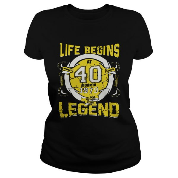 Life begins at 40 born in 1979 the year of the legend Ladies Tee