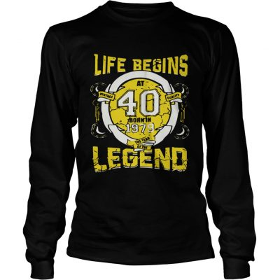 Life begins at 40 born in 1979 the year of the legend Longsleeve Tee