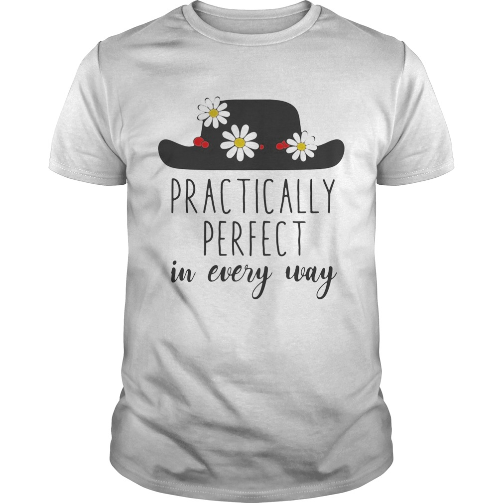 Practically Perfect in every way shirt
