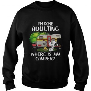 Snoopy Im done adulting where is my camper sweatshirt