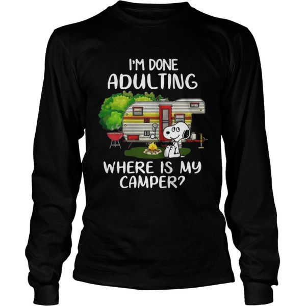 Snoopy Im done adulting where is my camper longsleeve tee