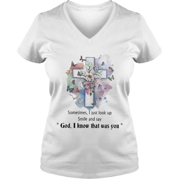 Sometimes I just look up smil and say god I know that was you Ladies Vneck