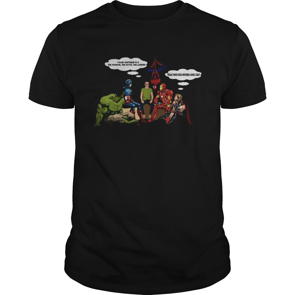 Stan lee and marvel superheroes your mother the woman the myth the legend shirts