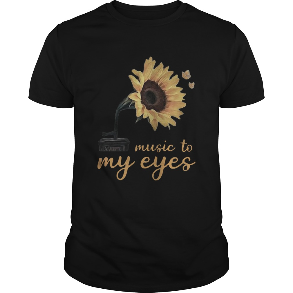 Sunflower music to my eyes shirt