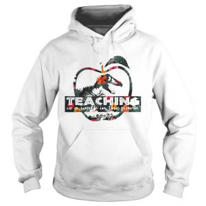 Teaching is a walk in the park Jurassic Park floral hoodie