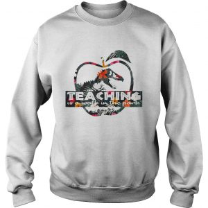 Teaching is a walk in the park Jurassic Park floral sweatshirt